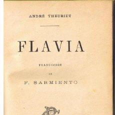 Libros antiguos: FLAVIA. POR ANDRE THEURIET, TRADUCCION F.SARMIENTO.258 PAGINAS,LOMO PIEL, PARIS 1903. Lote 154598994