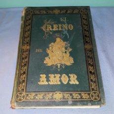 Libros antiguos: EL REINO DEL AMOR EDI. SOLA-SAGALES SIN FECHA MUY ANTIGUO VER FOTOS Y DESCRIPCION. Lote 155985214
