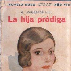 Libros antiguos: LA HIJA PRÓDIGA. G. LIVINGSTON HILL. EDITORIAL JUVENTUD. 1930.. Lote 156969626