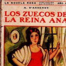 Libros antiguos: LOS ZUECOS DE LA REINA ANA. A. D´ASSENOY. LA NOVELA ROSA. EDITORIAL JUVENTUD. 1927.. Lote 156981934