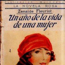 Libros antiguos: UN AÑO DE LA VIDA DE UNA MUJER. ZENAÏDE FLEURIOT. LA NOVELA ROSA. EDITORIAL JUVENTUD. 1926.. Lote 156982398