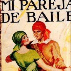 Libros antiguos: MI PAREJA DE BAILE. BERTA RUCK. LA NOVELA ROSA. EDITORIAL JUVENTUD. 1928.. Lote 156982902