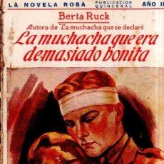 Libros antiguos: LA MUCHACHA QUE ERA DEMASIADO BONITA. BERTA RUCK. LA NOVELA ROSA. EDITORIAL JUVENTUD. 1925.. Lote 156983254