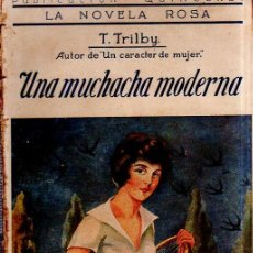 Libros antiguos: UNA MUCHACHA MODERNA. T. TRILBY. LA NOVELA ROSA. EDITORIAL JUVENTUD. 1925.. Lote 156983658