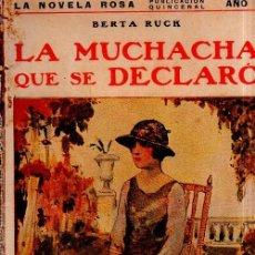 Libros antiguos: LA MUCHACHA QUE SE DECLARO. BERTA RUCK. LA NOVELA ROSA. EDITORIAL JUVENTUD. 1924.. Lote 156984374