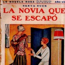 Libros antiguos: LA NOVIA QUE SE ESCAPO. BERTA RUCK. LA NOVELA ROSA. EDITORIAL JUVENTUD. 1931.. Lote 156984554
