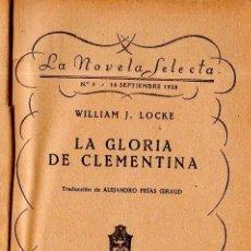 Libros antiguos: LA GLORIA DE CLEMENTINA. WILLIAM J. LOCKE. LA NOVELA SELECTA. EDITORIAL MENTORA. 1928.. Lote 156984942