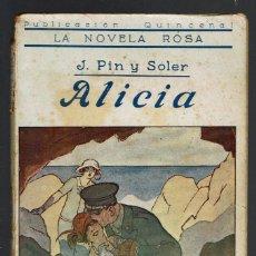 Libros antiguos: ALICIA, POR J. PIN Y SOLER. AÑO 1925. (MENORCA.1.3). Lote 160707286