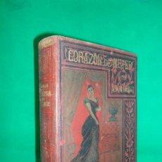 Libros antiguos: CORAZÓN DE MUJER, ALVARO CARRILLO, ED. J. SEIX, CON 5 CROMOLITOGRAFÍAS, TOMO I, 1891. Lote 162261798