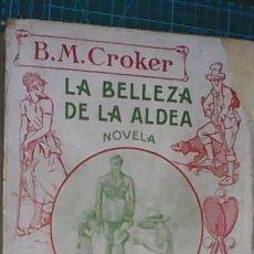 Libros antiguos: LA BELLEZA DE LA ALDEA, B.M. CROKER, COLECCIÓN SANCHEZ RUEDA 1924. Lote 165224330