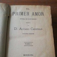 Libros antiguos: EL PRIMER AMOR. NOVELA DE COSTUMBRES. TOMO II. ÁLVARO CARRILLO. 1885.. Lote 165606966