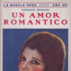 Libros antiguos: MORENO, ENRIQUE: UN AMOR ROMANTICO. LA NOVELA ROSA Nº191. BARCELONA, JUVENTUD 1931. . Lote 165999334