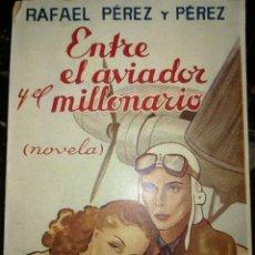Libros antiguos: ENTRE EL AVIADIR Y EL MILLONARIO,POR RAFAEL PÉREZ Y PÉREZ. Lote 166532678
