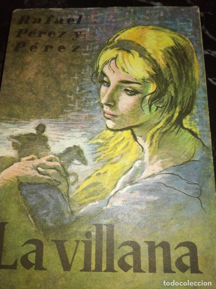 LA VILLANA,POR RAFAEL PÉREZ Y PÉREZ (Libros antiguos (hasta 1936), raros y curiosos - Literatura - Narrativa - Novela Romántica)