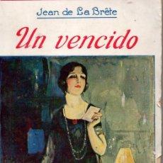 Libros antiguos: UN VENCIDO (JEAN DE LA BRÊTE). Lote 166574730