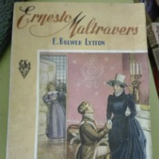 Libros antiguos: ERNESTO MALTRAVERS AUTORES BULWER-LYTTON EDITORIAL SOPENA. Lote 168065580