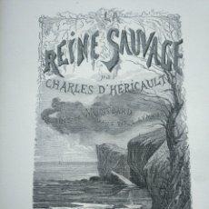 Libros antiguos: LA REINA SALVAJE - CHARLES D'HÉRICAULT - PROBABLE PRIMERA EDICIÓN - ADORNADA CON LÁMINAS DE GRABADOS. Lote 168212665