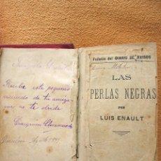 Libros antiguos: LAS PERLAS NEGRAS. LUIS ENAULT 1899. CON DEDICATORIA. Lote 168223944