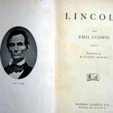 Libros antiguos: BIOGRAFIA DE LINCOLN.--- POR EMIL LUDWIG -- AÑO 1931. Lote 168225212