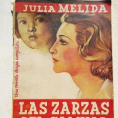 Libros antiguos: LAS ZARZAS DEL CAMINO DE JULIA MELIDA. LA NOVELA ROSA Nº 290. PRIMERA EDICION DE 1936. Lote 168430192