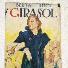 Libros antiguos: GIRASOL DE BERTA RUCK EDICION ESPECIAL DE LA NOVELA ROSA. PRIMERA EDICION DE 1936. Lote 168430368