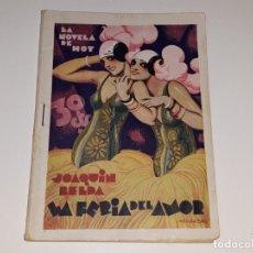 Libros antiguos: LA NOVELA DE HOY Nº 475 - LA FERIA DEL AMOR - JOAQUIN BELDA - AÑO 1935 - ED. ATLANTIDA. Lote 168557448