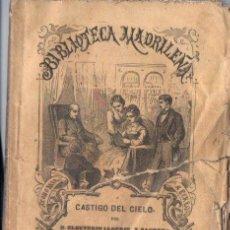Libros antiguos: E. LLOFRIU Y SAGRERA . CASTIGO DEL CIELO (BIBL MADRILEÑA 1872). Lote 168747780