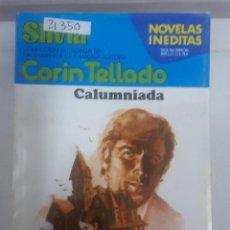 Libros antiguos: 21350 - NOVELA ROMANTICA - CORIN TELLADO - COLECCION SILVIA - CALUMNIADA - Nº 443. Lote 168771420