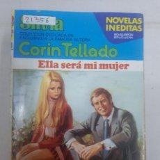 Libros antiguos: 21356 - NOVELA ROMANTICA - CORIN TELLADO - COLECCION SILVIA - ELLA SERA MI MUJER - Nº 293. Lote 168776668