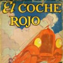 Libros antiguos: C. N & A. M. WILLIAMSON, EL COCHE ROJO, BARCELONA, ED. JUVENTUD,1929 (1ª EDICIÓN). Lote 168854968