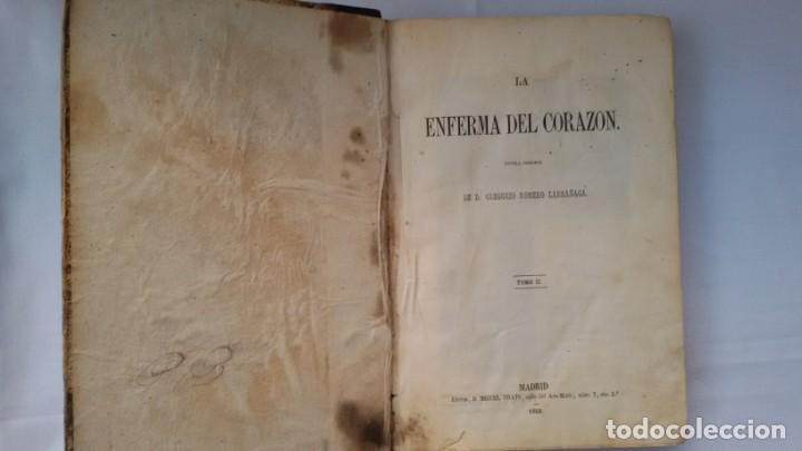 Libros antiguos: La enferma del corazón, de D. Gregorio Romero Larrañaga. Madrid.1859. Tomo II - - Foto 2 - 169694200