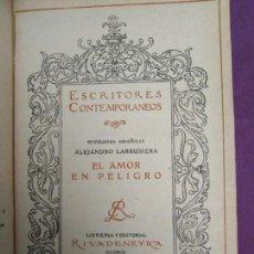 Libros antiguos: EL AMOR EN PELIGRO ALEJANDRO LARRUBIERA ESCRITORES CONTEMPORANEOS LIBERIA RIVADENEYRA . Lote 161998118