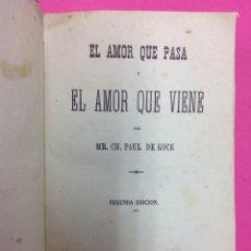 Libros antiguos: EL AMOR QUE PASA Y EL AMOR QUE VIENE - MR. CH. PAUL DE KOCK - 1874. Lote 170117796