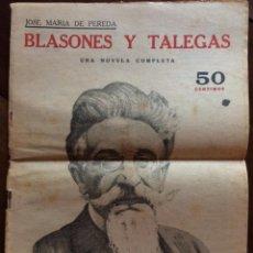 Libros antiguos: BLASONES Y TALEGAS. JOSÉ MARÍA PEREDA. NOVELA COMPLETA. COLECCIÓN NOVELAS Y CUENTOS. Lote 171182952