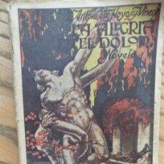 Libros antiguos: LA ALEGRIA EN EL DOLOR. ANTONIO DE HOYOS Y VINENT. BIBLIOTECA PATRIA. MADRID. 1922. Lote 171235684