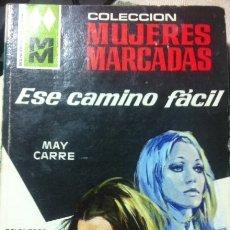 Libros antiguos: COLECCION MUJERES MARCADAS Nº 138 ESE CAMINO FACIL. Lote 172186420
