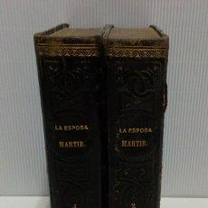 Libros antiguos: LA ESPOSA MÁRTIR. ENRIQUE PÉREZ ESCRICH. OBRA COMPLETA EN 2 TOMOS. AÑO 1873.. Lote 172366850