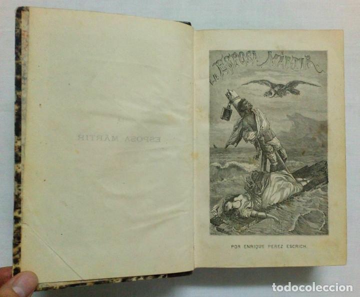 Libros antiguos: LA ESPOSA MÁRTIR. ENRIQUE PÉREZ ESCRICH. OBRA COMPLETA EN 2 TOMOS. AÑO 1873. - Foto 5 - 172366850