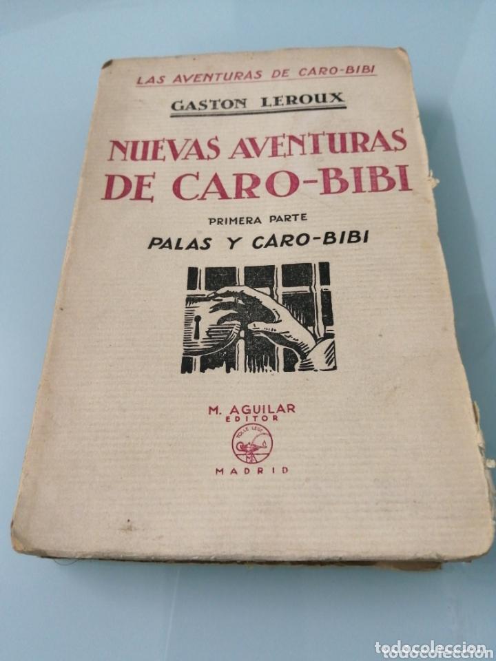 NUEVAS AVENTURAS DE CARO - BIBI VOL 1. GASTON LEROUX. AGUILAR. (Libros antiguos (hasta 1936), raros y curiosos - Literatura - Narrativa - Novela Romántica)