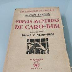 Libros antiguos: NUEVAS AVENTURAS DE CARO - BIBI VOL 1. GASTON LEROUX. AGUILAR.. Lote 172430525