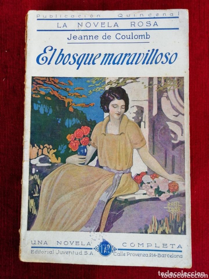 EL BOSQUE MARAVILLOSO. JEANNE DE COULOMB. LA NOVELA ROSA. EDITORIAL JUVENTUD. AÑO 1930 (Libros antiguos (hasta 1936), raros y curiosos - Literatura - Narrativa - Novela Romántica)