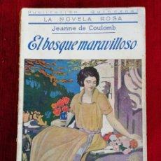 Libros antiguos: EL BOSQUE MARAVILLOSO. JEANNE DE COULOMB. LA NOVELA ROSA. EDITORIAL JUVENTUD. AÑO 1930. Lote 172500229