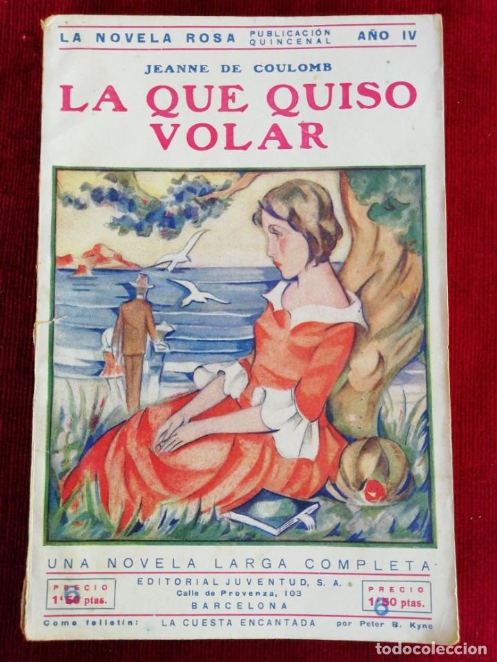 LA QUE QUISO VOLAR. JEANNE DE COULOMB. LA NOVELA ROSA. EDITORIAL JUVENTUD. AÑO 1931 (Libros antiguos (hasta 1936), raros y curiosos - Literatura - Narrativa - Novela Romántica)