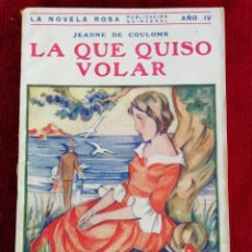 Libros antiguos: LA QUE QUISO VOLAR. JEANNE DE COULOMB. LA NOVELA ROSA. EDITORIAL JUVENTUD. AÑO 1931. Lote 172502453