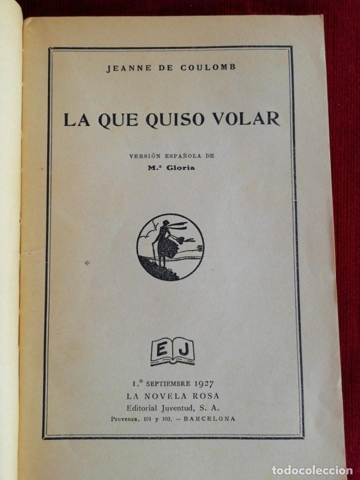 Libros antiguos: La que quiso volar. Jeanne de Coulomb. La novela rosa. Editorial Juventud. Año 1931 - Foto 3 - 172502453