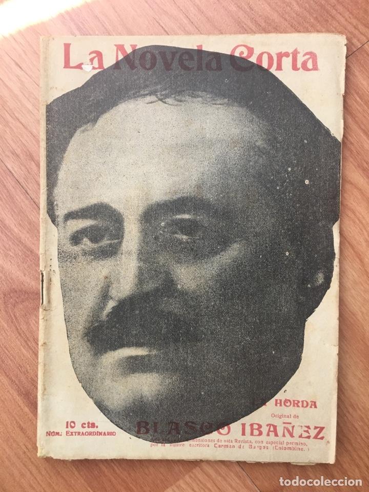 LA NOVELA CORTA. LA HORDA ( VICENTE BLASCO IBAÑEZ ) Nº 139 . AÑO 1918. ORIGINAL (Libros antiguos (hasta 1936), raros y curiosos - Literatura - Narrativa - Novela Romántica)