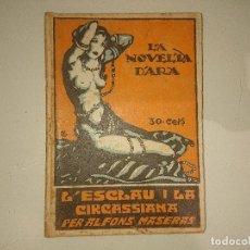 Livres anciens: ANTIGUA NOVELA LA NOVEL LA D¨ARA - L ESCLAU I LA CIRCASSIANA 1923.LEER DESCIPCION. Lote 175005439