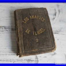 Libros antiguos: LIBRO LOS AMANTES DE TERUEL AÑO 1838 TOMO II IMPR. CABRERIZO. Lote 175357788