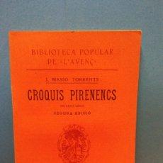 Libros antiguos: CROQUIS PIRINENCS. PRIMERA SERIE. SEGONA EDICIÓ. J. MASSÓ TORRENTS. LIBRERIA L'AVENC. 1910. Lote 175472594
