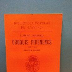 Libros antiguos: CROQUIS PIRINENCS. PRIMERA SERIE. SEGONA EDICIÓ. J. MASSÓ TORRENTS. LIBRERIA L'AVENC. 1910. Lote 175472687